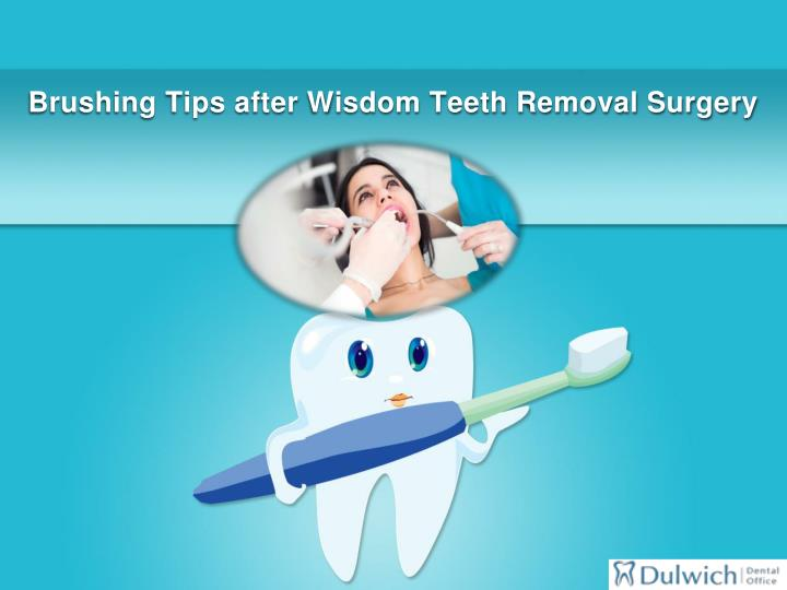brushing tips after wisdom teeth removal surgery n.