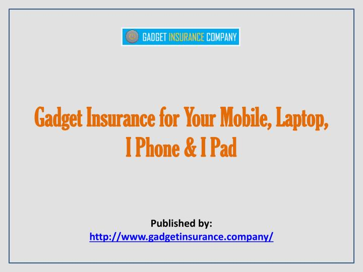 gadget insurance for your mobile laptop i phone i pad n.