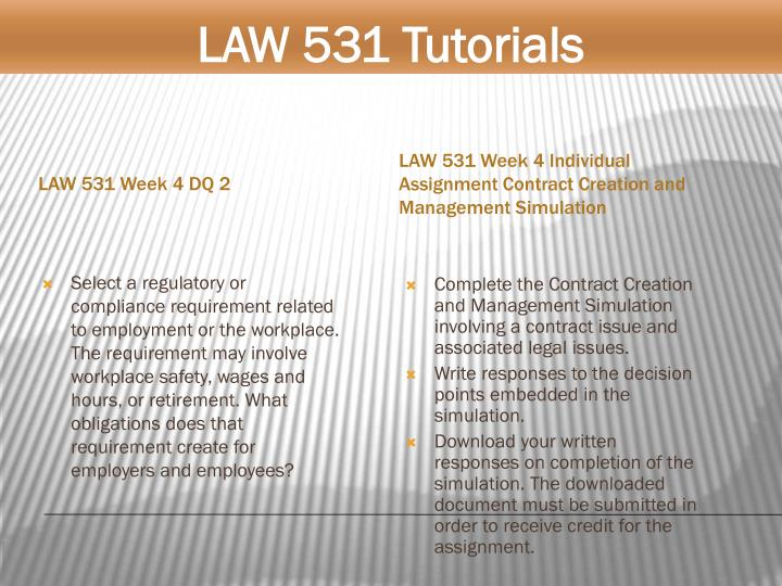 law 531response to three employment laws Law 531 agency and employment law (new syllabus) in the workplace differ for employee and independent contractors.