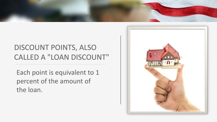 """DISCOUNT POINTS, ALSO CALLED A """""""