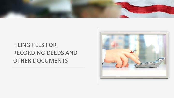 FILING FEES FOR RECORDING DEEDS AND OTHER DOCUMENTS