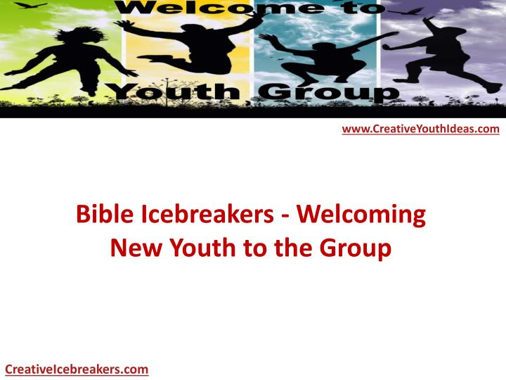 bible icebreakers welcoming new youth to the group n.