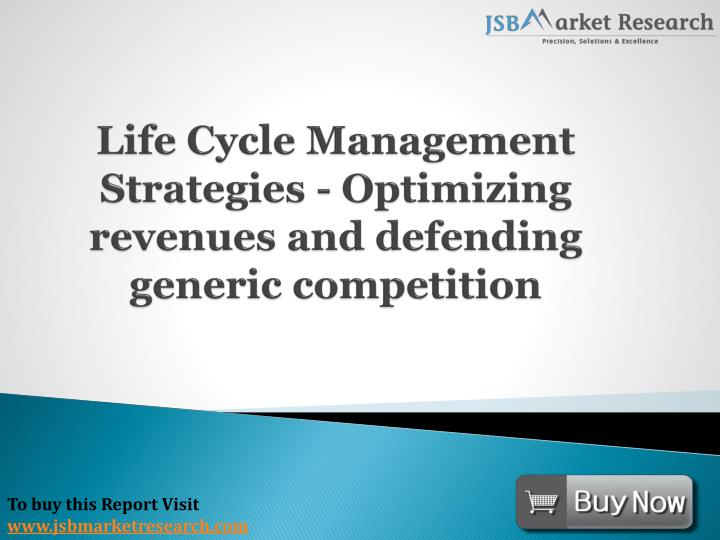 life cycle management strategies optimizing revenues and defending generic competition n.