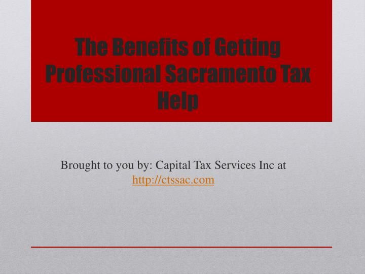 the benefits of getting professional sacramento tax help n.