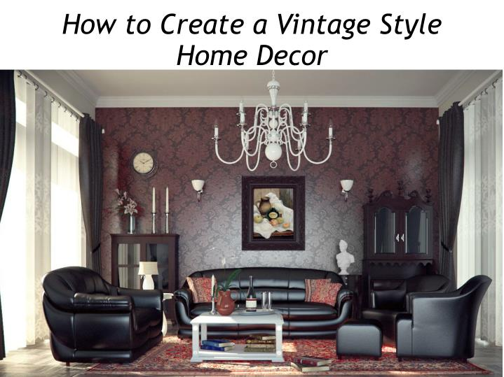 how to create a vintage style home decor n.