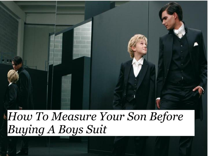 how to measure your son before buying a boys suit n.