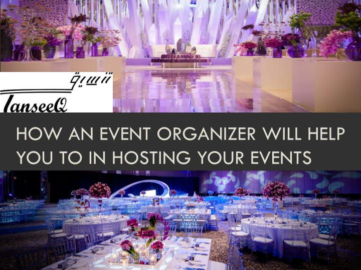how an event organizer will help you to in hosting your events n.