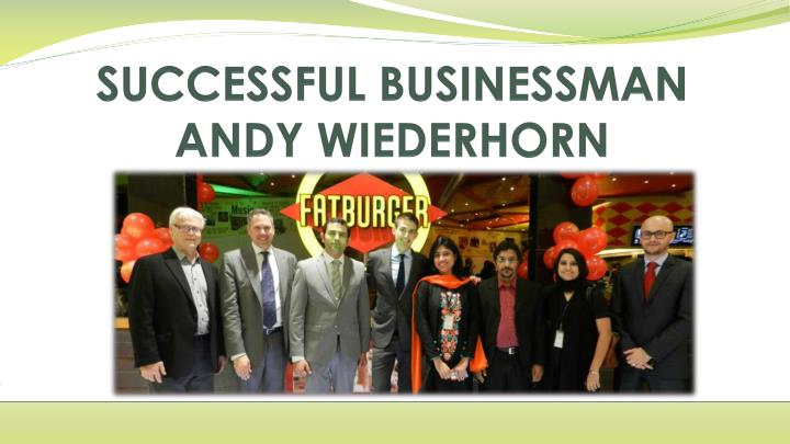 successful businessman andy wiederhorn n.
