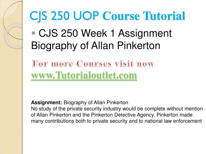 cjs250 allan pinkerton For more classes visit wwwcjs250assistcom cjs 250 week 1 checkpoint historical laws and security cjs 250 week 1 assignment biography of allan pinkerton.