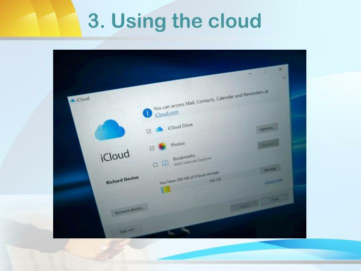 3. Using the cloud