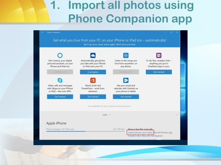 Import all photos using      Phone