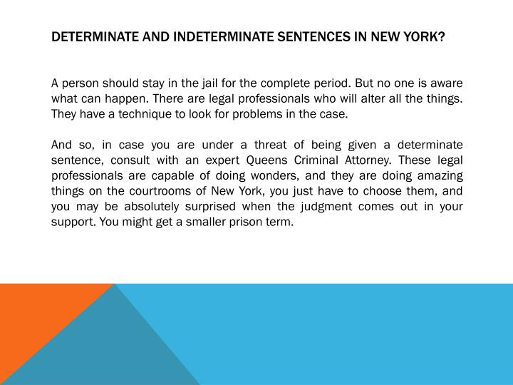 determinate indeterminate sentencing Making sense of sentencing: state systems and policies  terized as indeterminate or determinate most  determinate sentences indeterminate sentences.