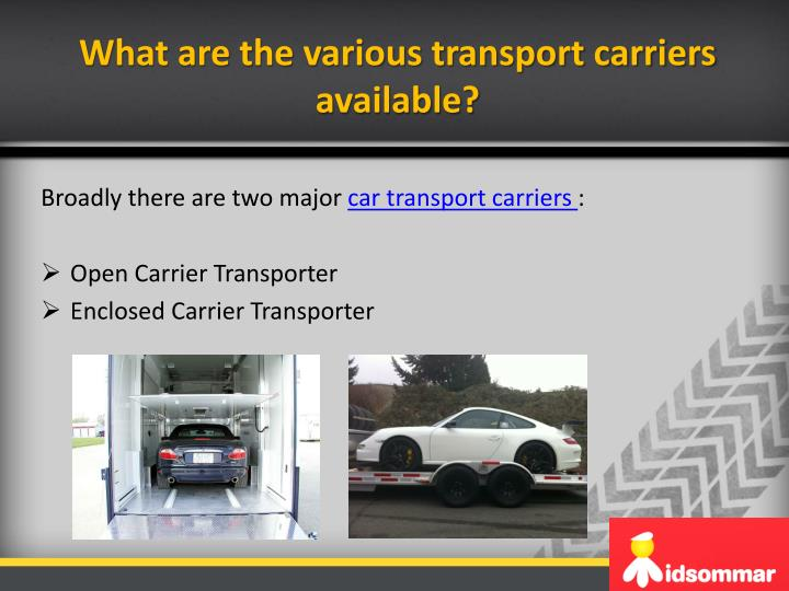 What are the various transport carriers available