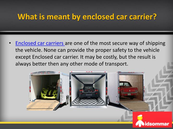 What is meant by enclosed car carrier?