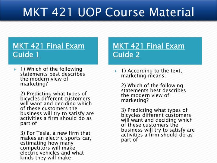 marketing mix mkt 421 uop essay Search results for 'uop mkt 421 week 2 quiz' marketing mix mkt 421 week 2 mkt 421 april 30, 2011 dr hays marketing mix perreault, cannon, and mccarthy (2009) define.