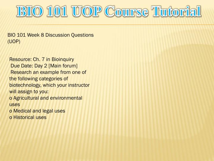 bio 101 discussion questions Biology 101: general biology lecture (approximately 150-230 questions each) the recommended out-of-class study time is at least 2 hours per unit per week.
