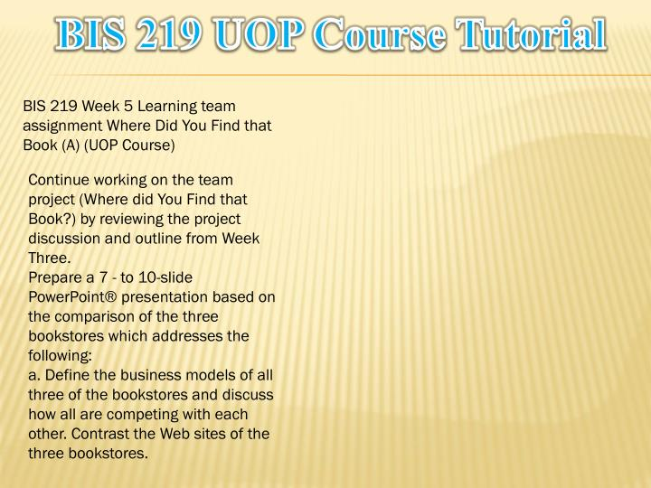 bis 219 Bis 219 course success is a tradition - snaptutorialcom - powerpoint ppt presentation by lessgardiner2 follow user 12 views uploaded on.