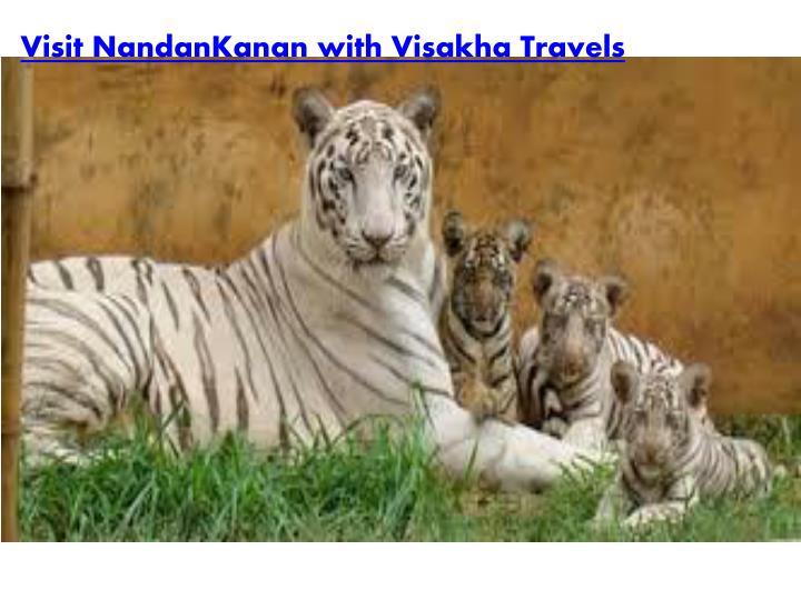 Visit NandanKanan with Visakha Travels