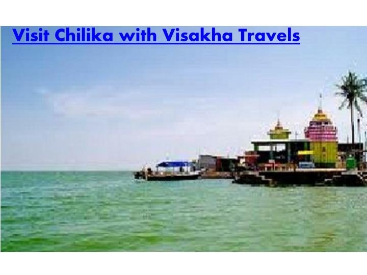 Visit Chilika with Visakha Travels