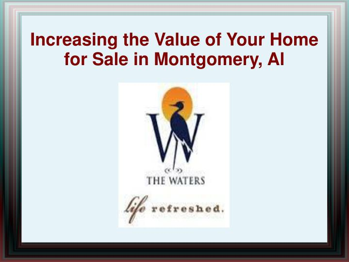 increasing the value of your home for sale in montgomery al n.