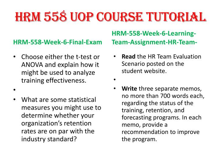 hrm 558 week 6 hr team Uoptutorial provides hrm 558 final exam guides we offer hrm 558 final exam answers, hrm 558 week 1,2,3,4,5,individual and team assignments, dq.