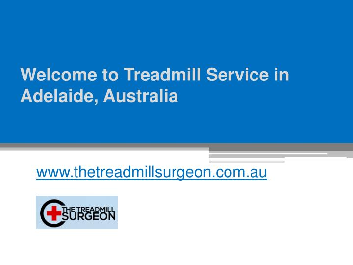 welcome to treadmill service in adelaide australia n.