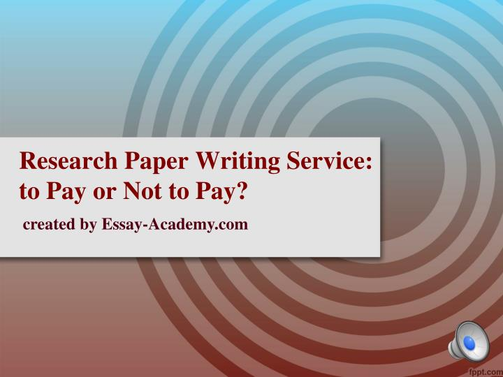 pay to write research paper Who can write research paper for me-that will be us at buyassignmentservicecom you will find the best writers to meet your needs.