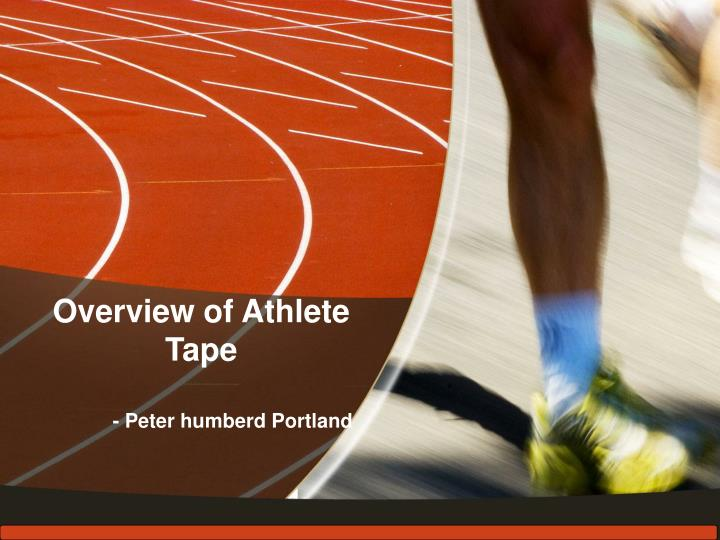 Overview of athlete tape