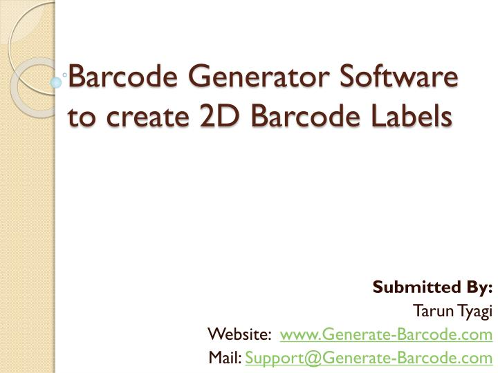 PPT - Barcode Generator Software to create 2D Barcode Labels