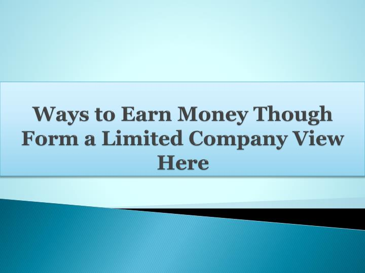 ways to earn money though form a limited company view here n.