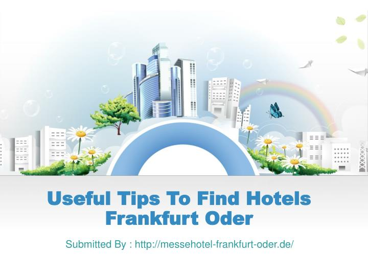 useful tips to find hotels frankfurt oder n.