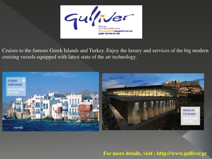 Cruises to the famous Greek Islands and Turkey. Enjoy the luxury and services of the big modern crui...