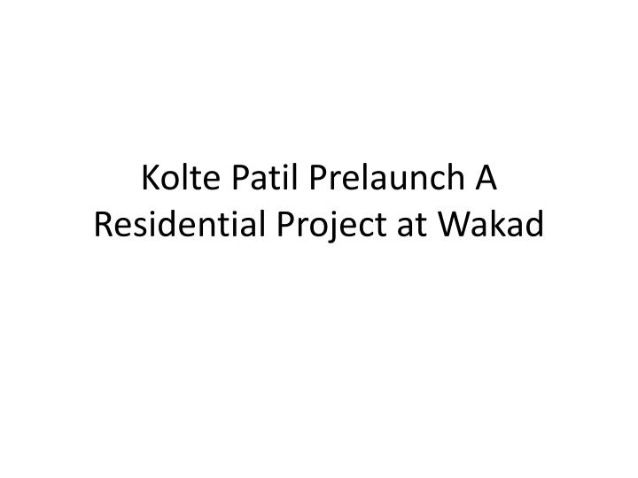 kolte patil prelaunch a residential project at wakad n.