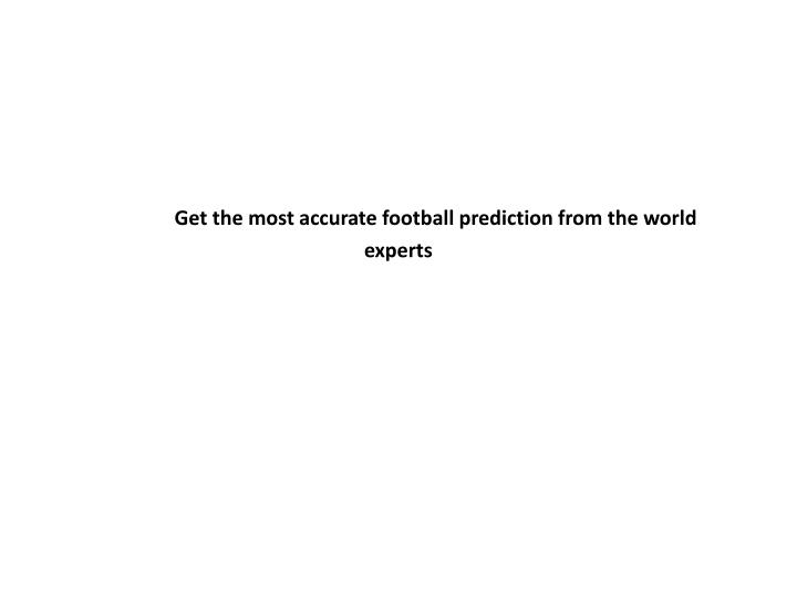 PPT - Get the most accurate football prediction from the