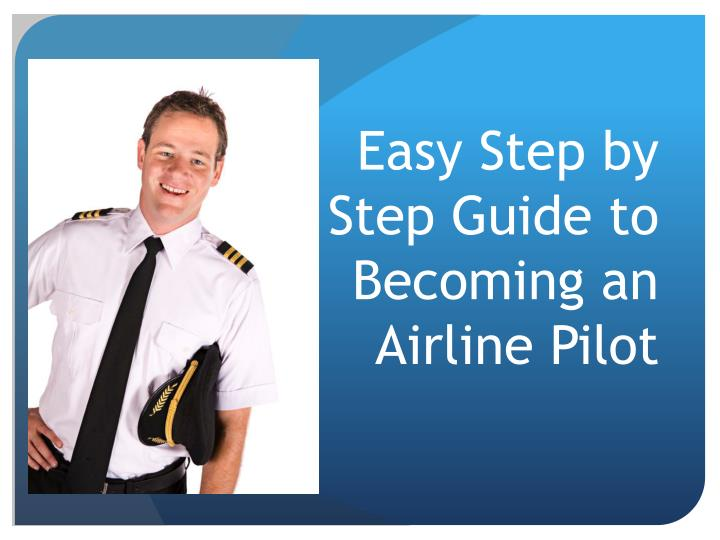 easy step by step guide to becoming an airline pilot n.