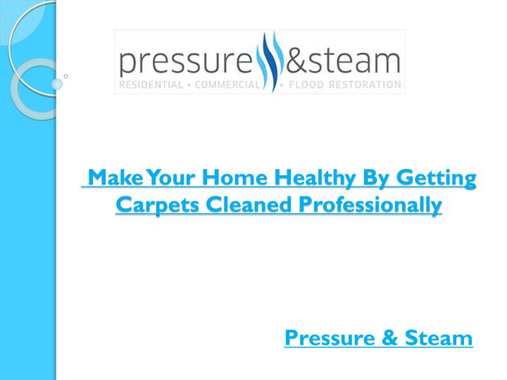 make your home healthy by getting carpets cleaned professionally n.