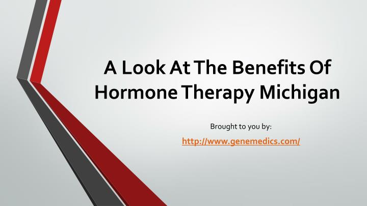 a look at the benefits of hormone therapy michigan n.