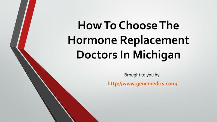 how to choose the hormone replacement doctors in michigan n.