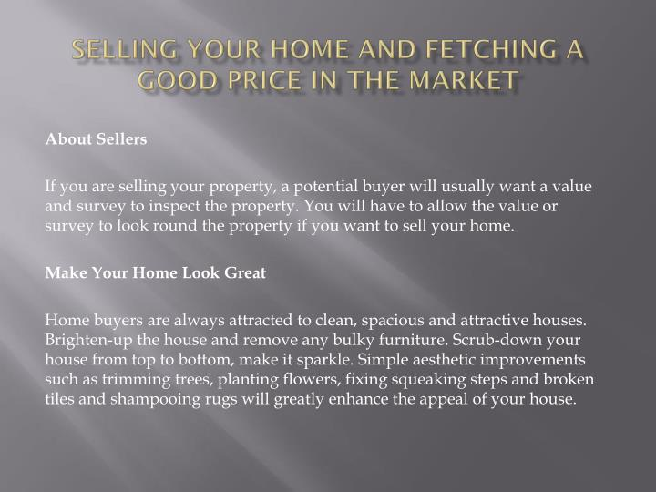 selling your home and fetching a good price in the market n.