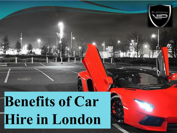 benefits of car hire in london