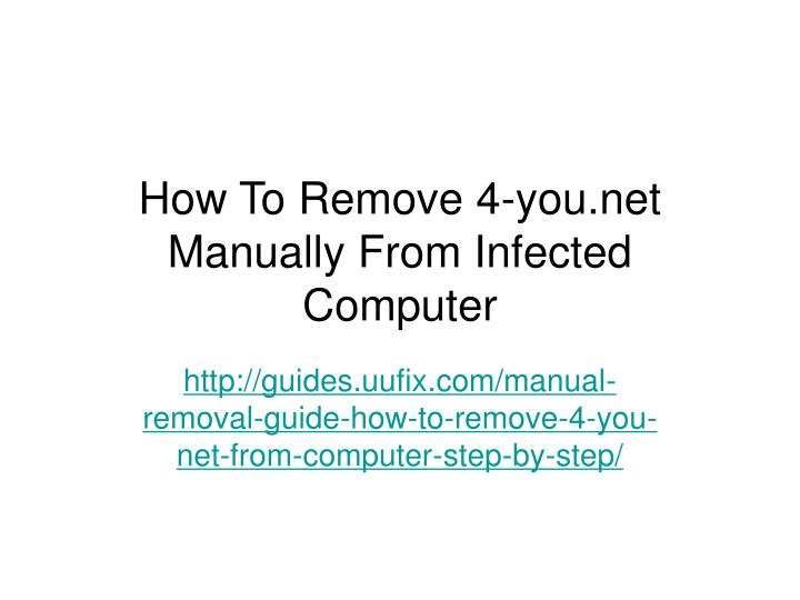how to remove 4 you net manually from infected computer n.