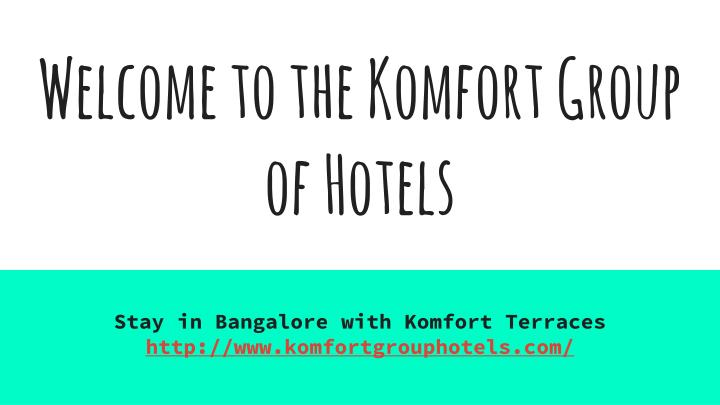 welcome to the komfort group of hotels n.