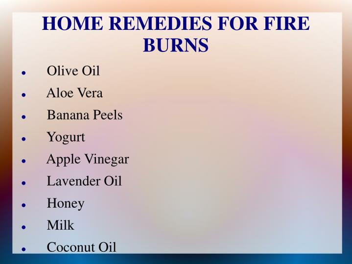HOME REMEDIES FOR FIRE BURNS