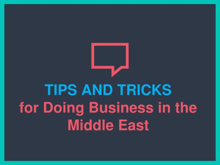 tips and tricks for doing business in the middle east n.