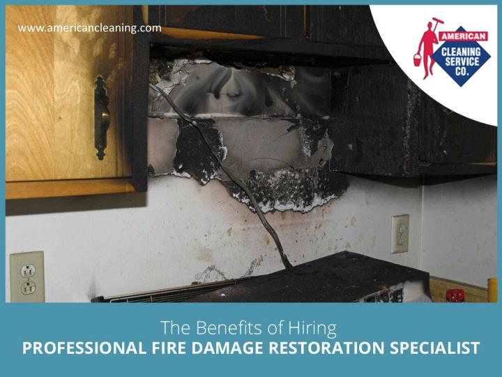 the benefits of hiring professional fire damage restoration specialist n.