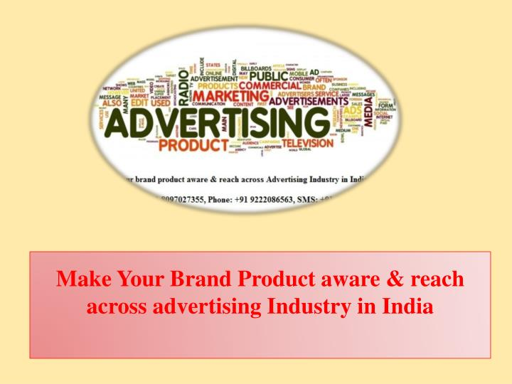 make your brand product aware reach across advertising industry in india n.