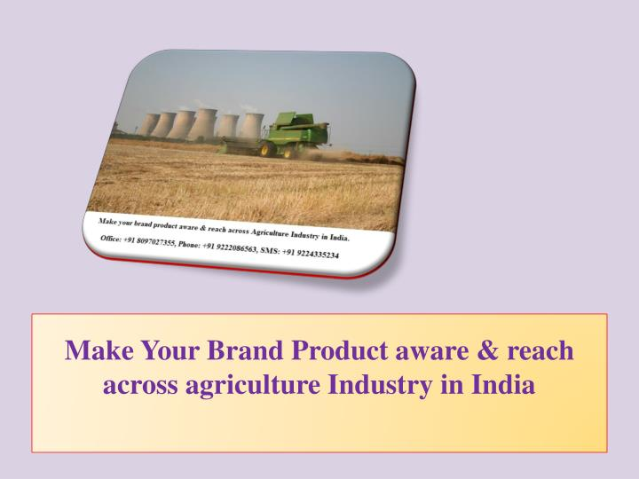 make your brand product aware reach across agriculture industry in india n.