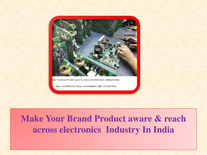 make your brand product aware reach across electronics industry in india n.