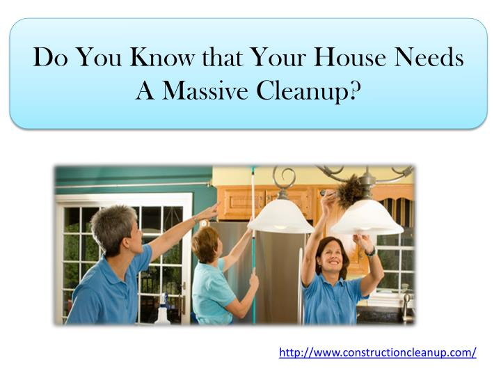 do you know that your house needs a massive cleanup n.