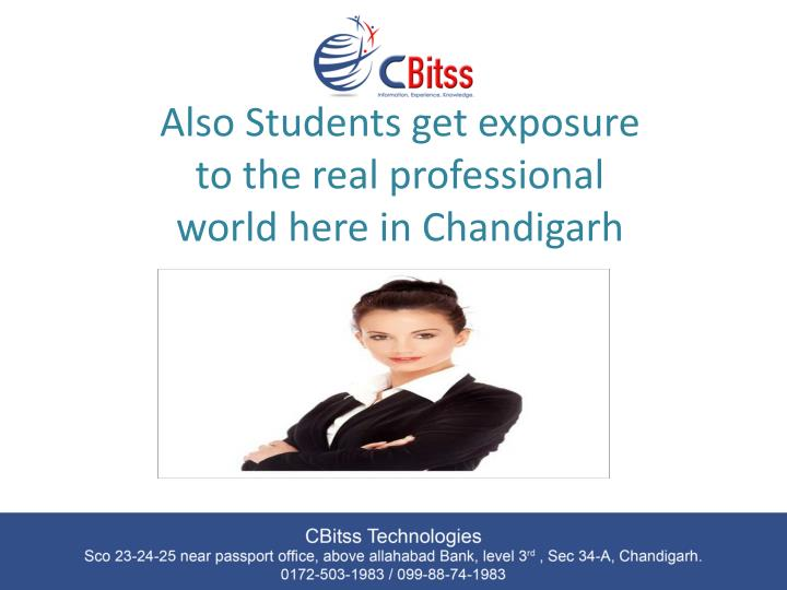 Also Students get exposure